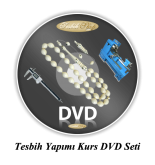 Tesbih Yapımı Kurs DVD Seti..